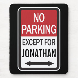No Parking Except For Mouse Pad