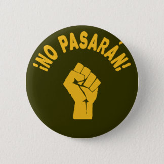 No Pasaran - They Shall Not Pass Protest Button