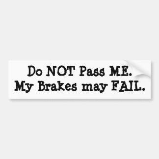 No pase los frenos de ME.My puede FALLAR Pegatina De Parachoque
