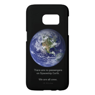 No passengers on Spaceship Earth. We are all crew. Samsung Galaxy S7 Case