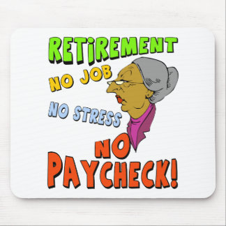 No Paycheck (2) Mouse Pad