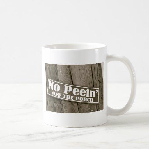 No Peein' OFF the Porch Classic White Coffee Mug