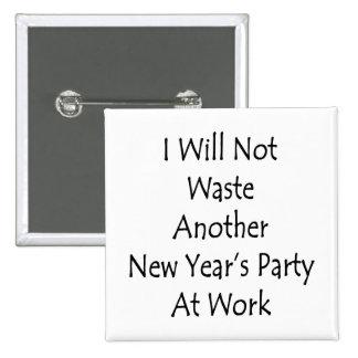 No perderé a otro fiesta del Año Nuevo en el traba Pin