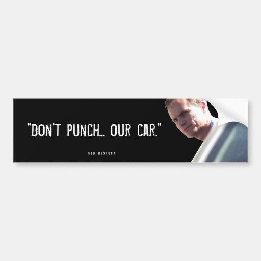 """""""No perfore… Nuestro coche """" Pegatina De Parachoque"""