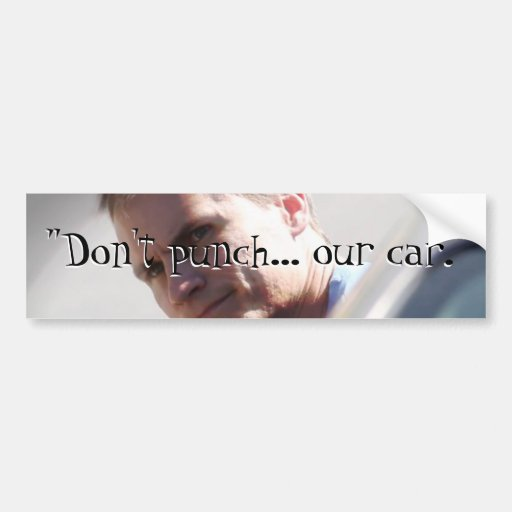 """""""No perfore… nuestro coche.""""  - Pegatina para el p Pegatina De Parachoque"""
