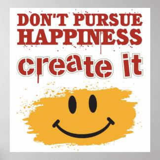 No persiga la felicidad, la crean posters