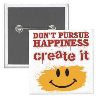 No persiga la felicidad, la crean pin cuadrado
