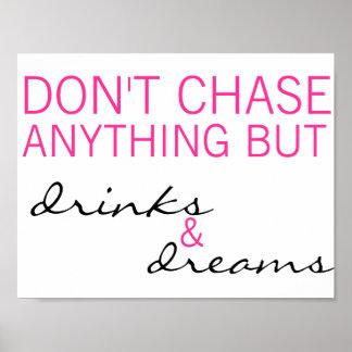 No persiga todo menos las bebidas y no soña el pos póster