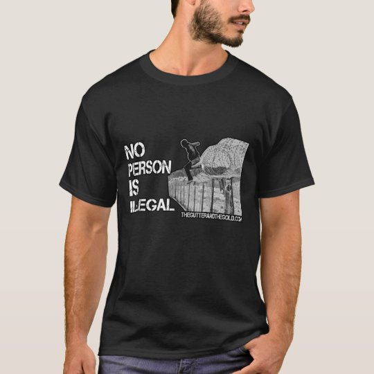 No Person is Illegal T-Shirt