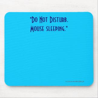 """""""No perturbe. El dormir del ratón. """" Alfombrilla De Raton"""