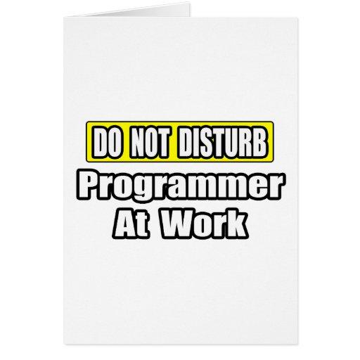 No perturbe… el programador en el trabajo tarjeta de felicitación