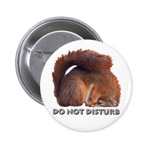 No perturbe la insignia pins