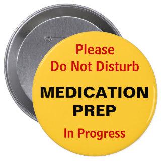No perturbe la preparación de la medicación pin redondo de 4 pulgadas