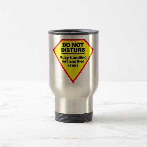 No perturbe la taza
