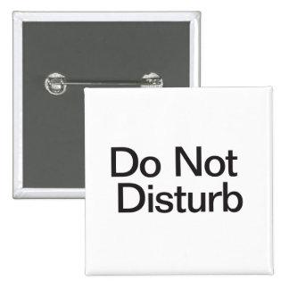 No perturbe