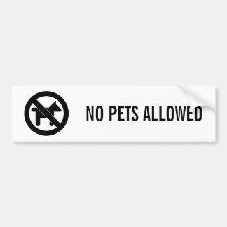 NO PETS ALLOWED CAR BUMPER STICKER