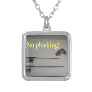 No phishing necklaces