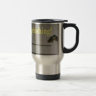 No phishing! travel mug