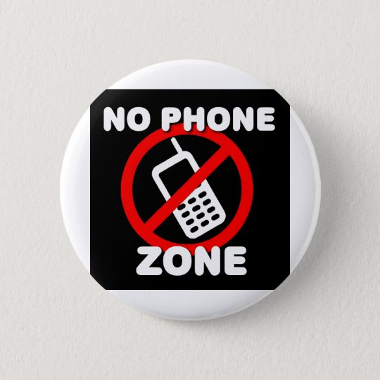 No Phone Zone Pinback Button