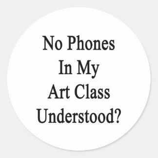No Phones In My Art Class Understood Round Sticker