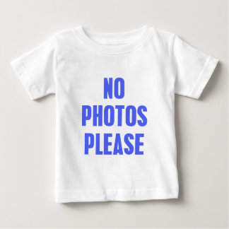 No Photos Please Baby T-Shirt