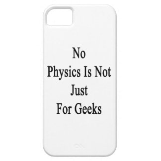 No Physics Is Not Just For Geeks iPhone 5 Cases