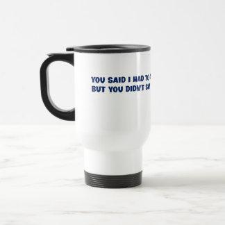 No pienso que usted estaba claro sobre el taza térmica