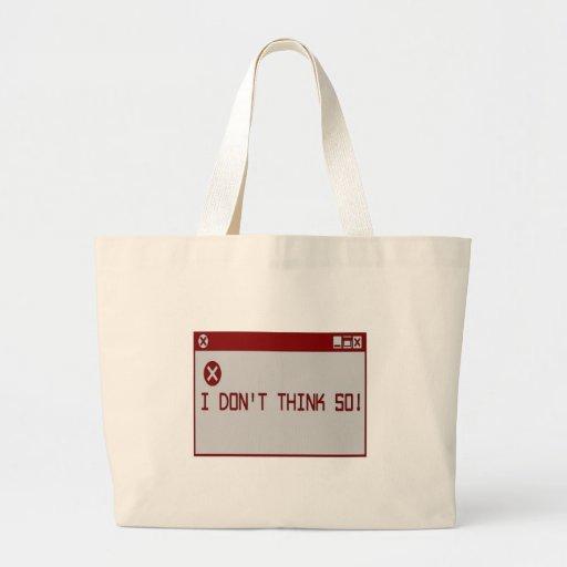 ¡No pienso tan! Bolsas De Mano