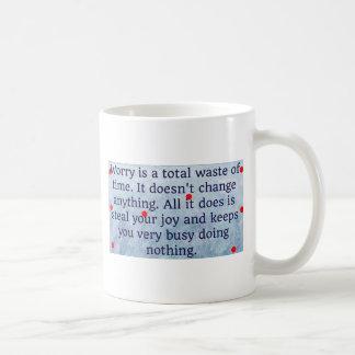 no pierda el tiempo taza de café