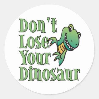 No pierda su dinosaurio pegatina redonda