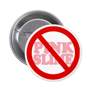 No Pink Slime Pinback Buttons
