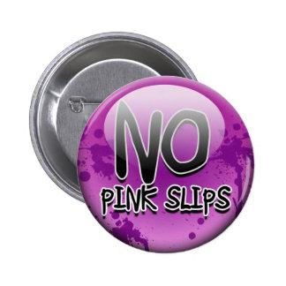 No Pink Slips 2 Inch Round Button