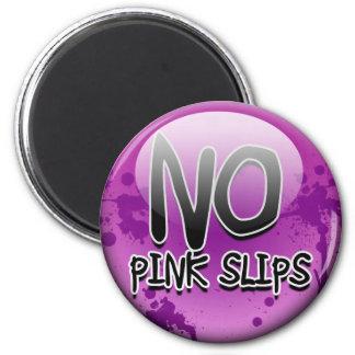 No Pink Slips Magnet