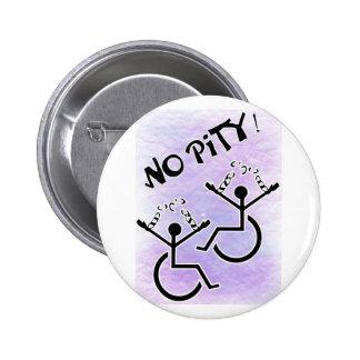 No Pity! - disability t-shirt Pinback Button