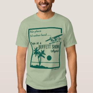 No place ... Buffett Show T Shirt