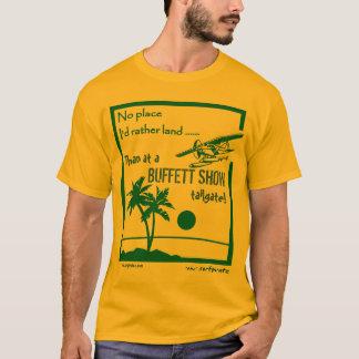 No place ..... Buffett Show T-Shirt