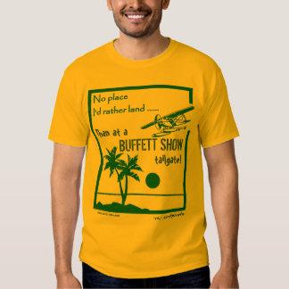 No place ..... Buffett Show Tee Shirt