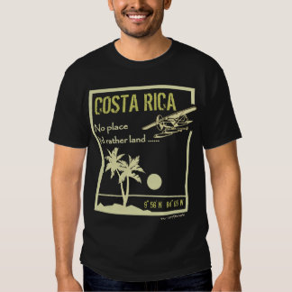 No place ... Costa Rica T Shirts