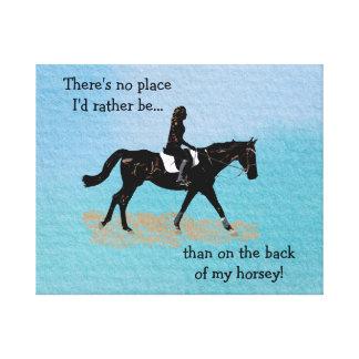 No Place I'd Rather Be - Equestrian Horse Canvas Print
