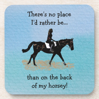 No Place I'd Rather Be - Equestrian Horse Drink Coaster