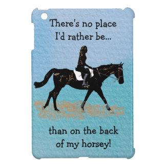 No Place I'd Rather Be - Equestrian Horse iPad Mini Cases