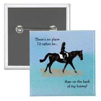 No Place I'd Rather Be - Equestrian Horse Pinback Button