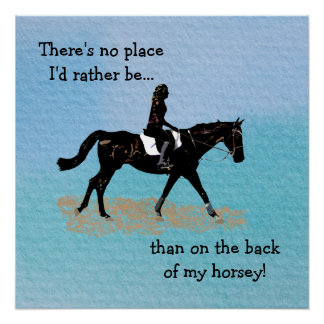 No Place I'd Rather Be - Equestrian Horse Poster