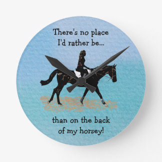 No Place I'd Rather Be - Equestrian Horse Round Clock