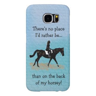 No Place I'd Rather Be - Equestrian Horse Samsung Galaxy S6 Case