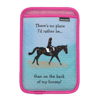 No Place I'd Rather Be - Equestrian Horse Sleeve For iPad Mini