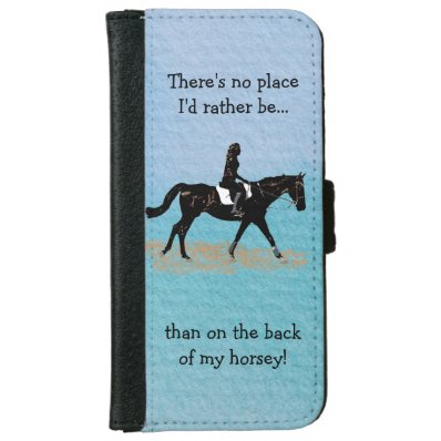 No Place I'd Rather Be - Equestrian Horse Wallet Phone Case For iPhone 6/6S
