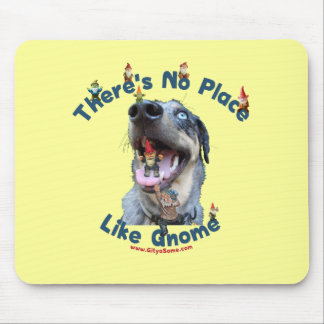 No Place Like Gnome Dog Mouse Pad