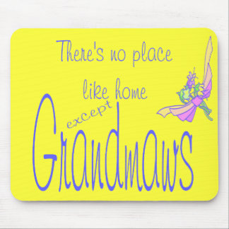 NO PLACE LIKE GRANDMAWS MOUSEPAD
