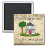 No Place Like Home Except My Grandma's House Mag 2 Inch Square Magnet